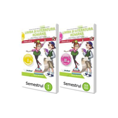 Limba si literatura romana, manual pentru clasa a III-a. Semestrul I si II (editie tiparita si editie digitala)