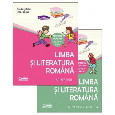 Limba si Literatura Romana. Manual pentru clasa a III-a, semestrul I si semestrul al II-lea - Constanta Balan