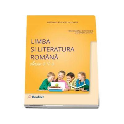 Limba si literatura romana, manual pentru clasa a V-a. Contine si editia digitala (Mimi Gramnea-Dumitrache)