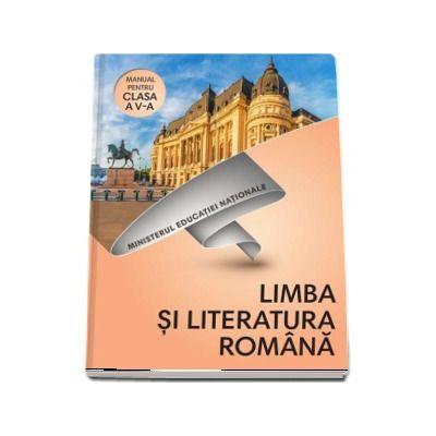 Limba si literatura romana, manual pentru clasa a V-a. Contine si varianta digitala