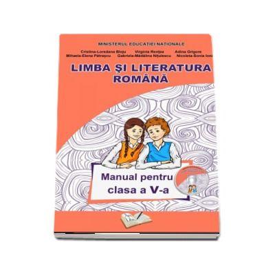 Limba si literatura romana - Manual pentru clasa a V-a - Cristina-Loredana Bloju (Contine si editia digitala)