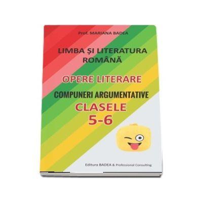 Limba si literatura romana - opere literare - Compuneri argumentative pentru clasele a V-a si a VI-a