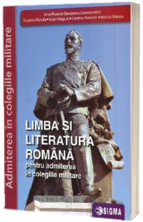Limba si literatura romana pentru admiterea in colegiile militare, editia 2021