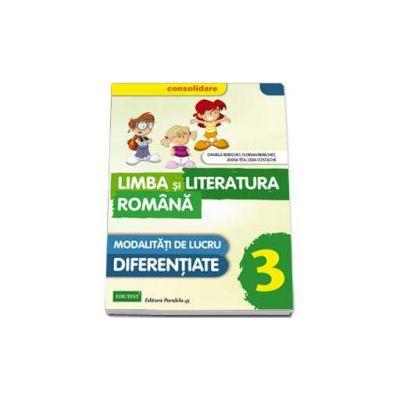 Limba si literatura romana, pentru clasa a III-a - CONSOLIDARE. Modalitati de lucru diferentiate