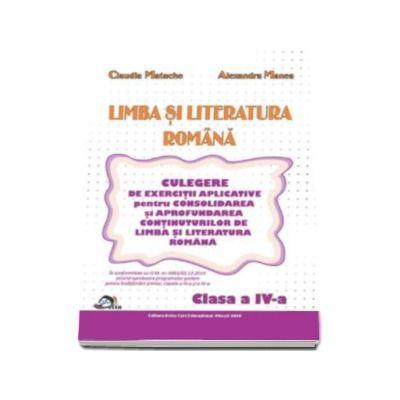 Limba si literatura romana, pentru clasa a IV-a. Culegere de exercitii aplicative