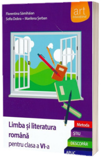 Limba si literatura romana pentru clasa a VI-a. Metoda STIU-DESCOPAR-APLIC (Editia 2015)