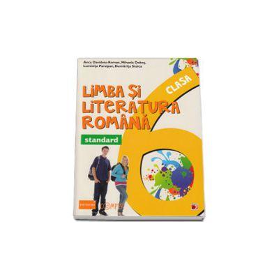 Limba si literatura romana, pentru clasa a VI-a. Standard (Colectia, foarte bine!) - Editia a II-a