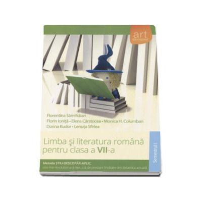 Limba si literatura romana pentru clasa a VII-a semestrul I. Metoda STIU-DESCOPAR-APLIC
