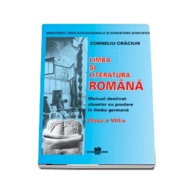 Limba si literatura romana pentru clasa a VIII-a. Manual destinat claselor cu predare in limba germana