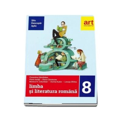Limba si literatura romana pentru clasa a VIII-a semestrul al II-a. Metoda STIU-DESCOPAR-APLIC - Editia 2018