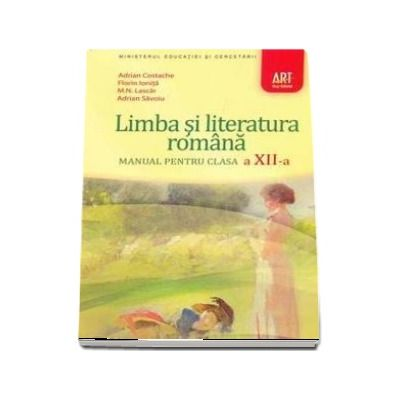 Limba si literatura romana pentru clasa a XII-a - Adrian Costache