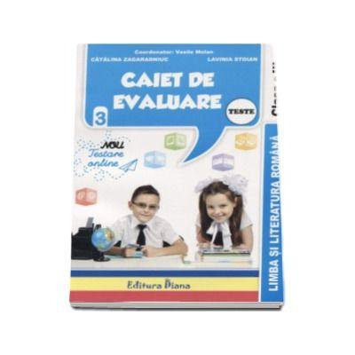 Limba si literatura romana Teste - Caiet de evaluare pentru clasa a III-a - Vasile Molan