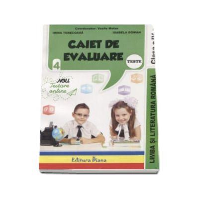 Limba si literatura romana Teste - Caiet de evaluare pentru clasa a IV-a - Vasile Molan