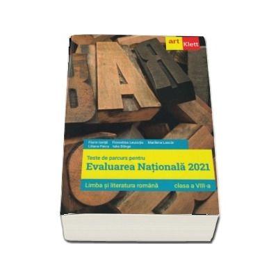 Limba si literatura romana, teste de parcurs pentru evaluarea nationala 2021. Clasa a VIII-a