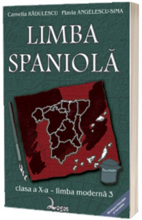 Limba spaniola. Manual pentru clasa a X-a, limba moderna 3