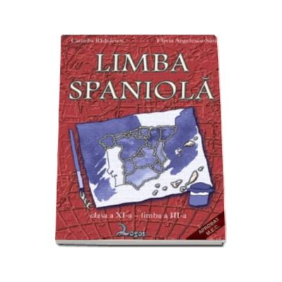 Limba spaniola. Manual pentru clasa a XI-a - Limba moderna a III-a