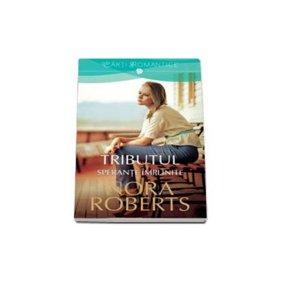 Tributul. Sperante implinite - volumul II (Nora Roberts)