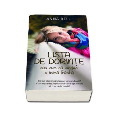 Lista de dorinte sau cum sa vindeci o inima franta - Anna Bell