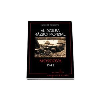 Al Doilea Razboi Mondial. Moscova 1941 - Forczyk Robert