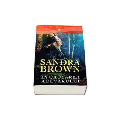 In cautarea adevarului - Sandra Brown