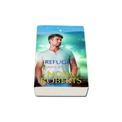 Refugiul. Drumul spre lumina - Volumul II (Nora Roberts)