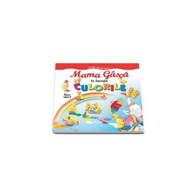 Mama Gasca te invata culorile - Editie cartonata