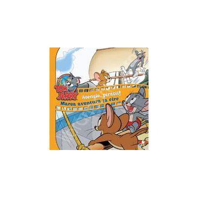 Tom si Jerry: Atentie, pirati! Marea aventura la circ