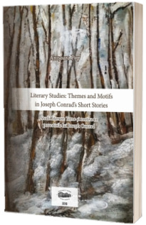 Literary Studies. Themes and Motifs in Joseph Conrads Short Stories
