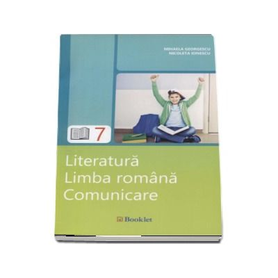 Literatura. Limba romana. Comunicare - Clasa a VII-a - Mihaela Georgescu (Editia a 3-a revizuita)