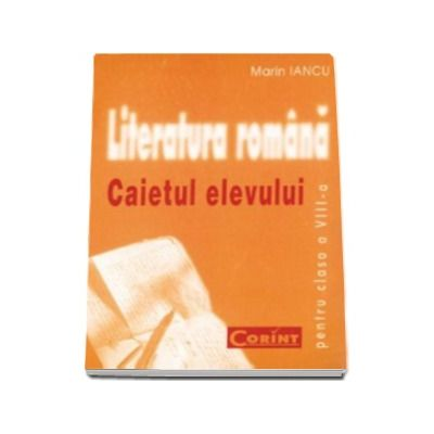 Literatura romana, caietul elevului pentru clasa a VIII-a (Marian Iancu)