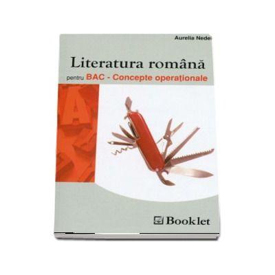 Literatura romana pentru BAC. Concepte operationale (editia 2012)
