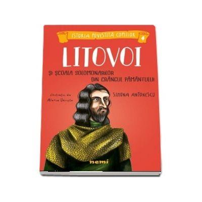 Litovoi si Scoala Solomonarilor din Crangul Pamantului (Istoria povestita copiilor)