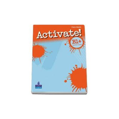 Activate! B1 plus. Teachers Book - Walsh Clare