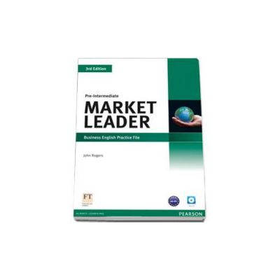 Market Leader 3rd Edition. Pre-Intermediate level, practice file and CD pack - Rogers John