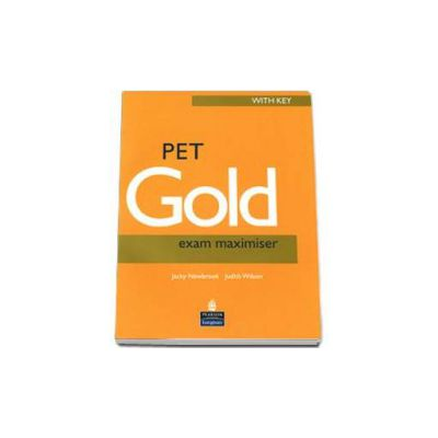 Pet Gold Exam Maximiser with Key. New Edition - Judith Wilson