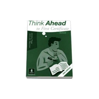 Think Ahead to First Certificate. Workbook. New Edition