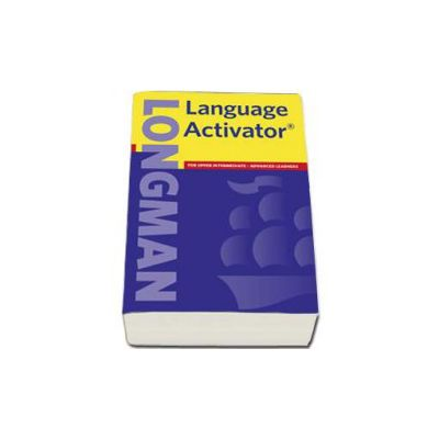 Longman Language Activator, for Upper Intermediate and Advanced learners. New Edition (Paperback)