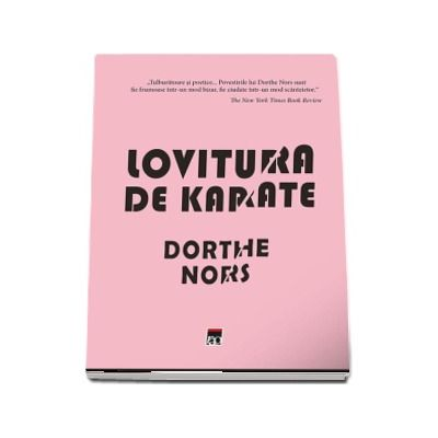 Lovitura de karate - Dorthe Nors