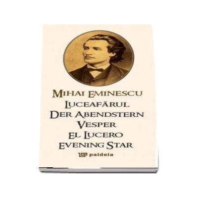 LUCEAFARUL de Mihai Eminescu (ro + engl + fr. + ger. + spaniola)
