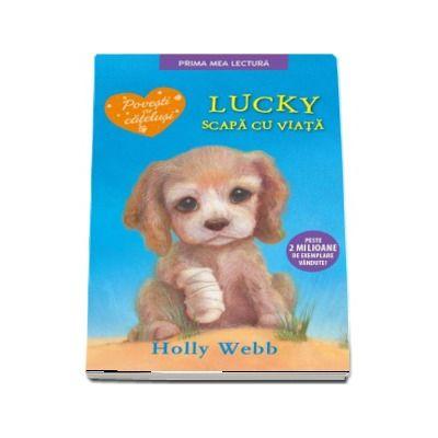 Lucky scapa cu viata - Holly Webb