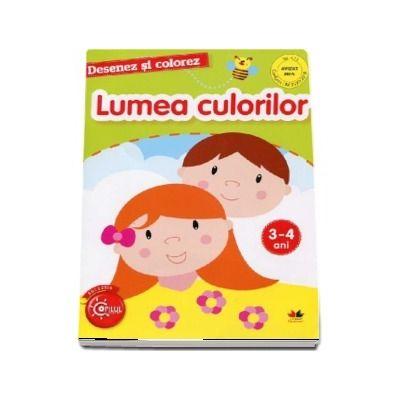 Lumea culorilor - Desenez si colorez, varsta 3-4 ani (Colectia Copilul destept)