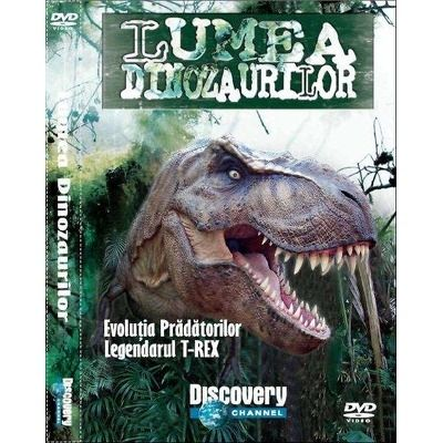 Lumea dinozaurilor (Volumul 1). Evolutia Pradatorilor, Legendarul T-Rex. DVD