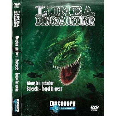 Lumea dinozaurilor (Volumul 3). Monstrii marilor, Balenele - Inapoi in ocean. DVD