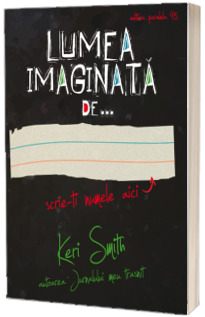 Lumea imaginata de...(Keri Smith)