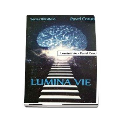 Lumina vie (Seria Origini 6)