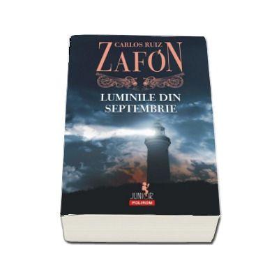 Luminile din septembrie - Carlos Ruiz Zafon (Editia 2017)
