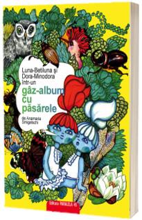 Luna-Betiluna si Dora-Minodora intr-un Gaz-Album cu Pasarele - Smigelschi Anamaria