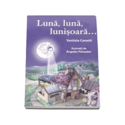 Luna, luna, lunisoara... - Yanitzia Canetti