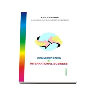 M. Nicolae, T. Magureanu - Communication in International Business