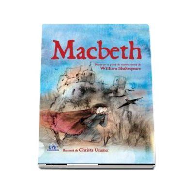 Macbeth - Bazat pe o piesa de teatru scrisa de William Shakespeare